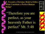 b towards a christian model of ethics what constitute a perfect human being