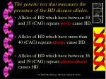 the genetic test that measures the presence of the hd disease alleles17
