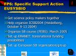 fp6 specific support action eusysbio