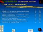 top bmi sb curriculum structure 2 year 120 ects credit points
