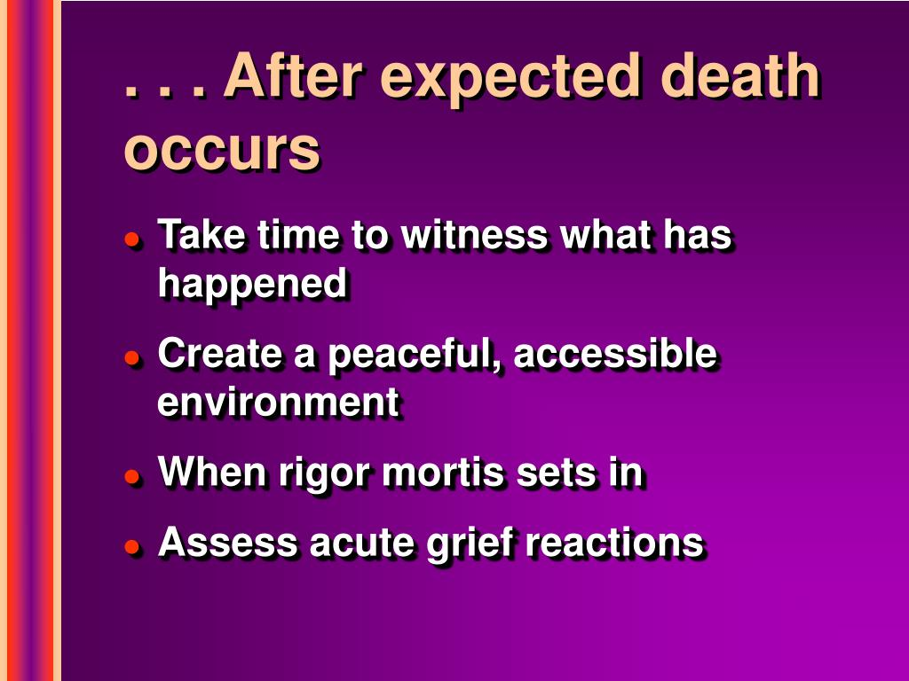 . . . After expected death occurs