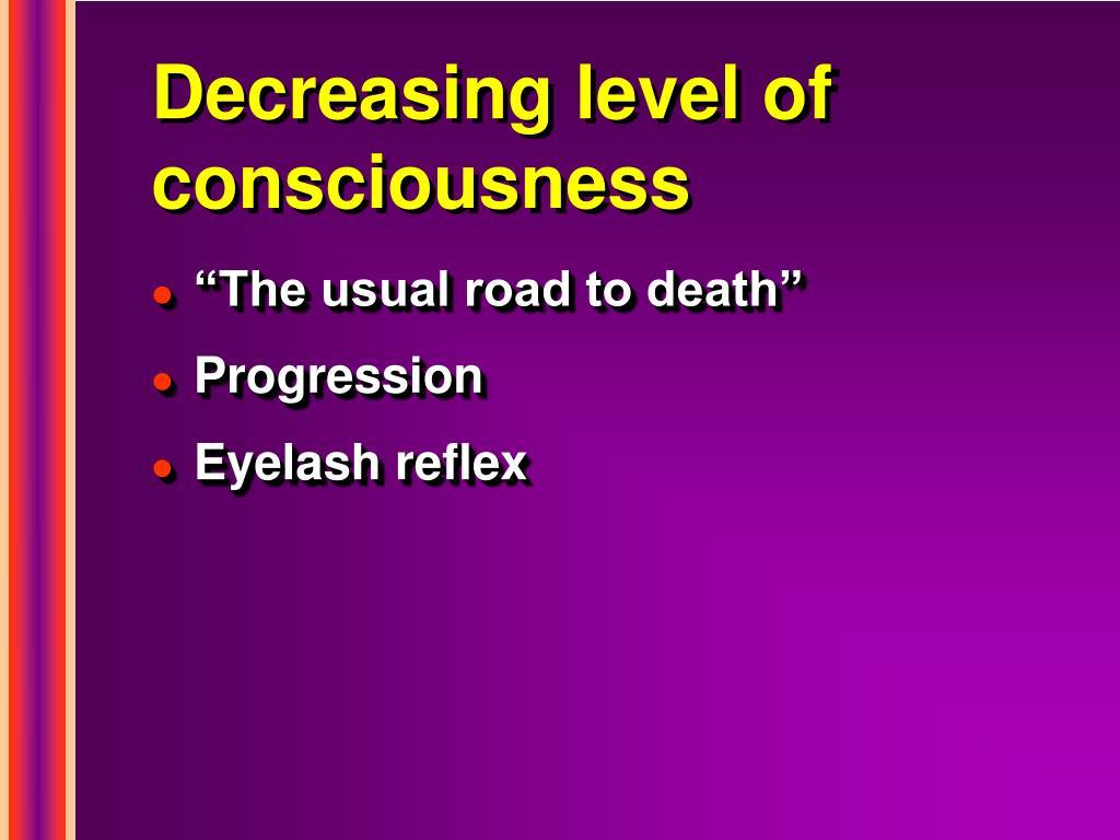 Decreasing level of consciousness
