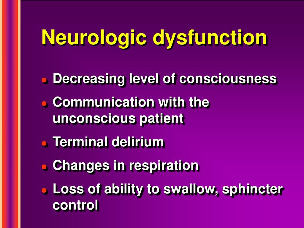 Neurologic dysfunction