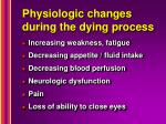 physiologic changes during the dying process
