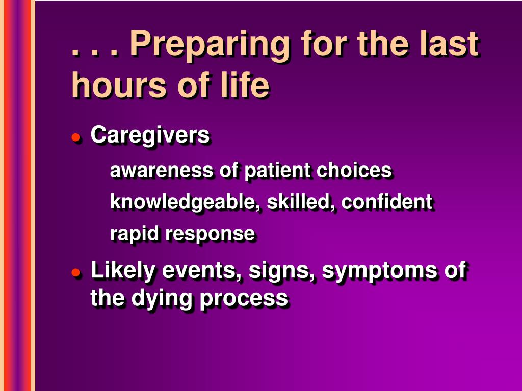 . . . Preparing for the last hours of life