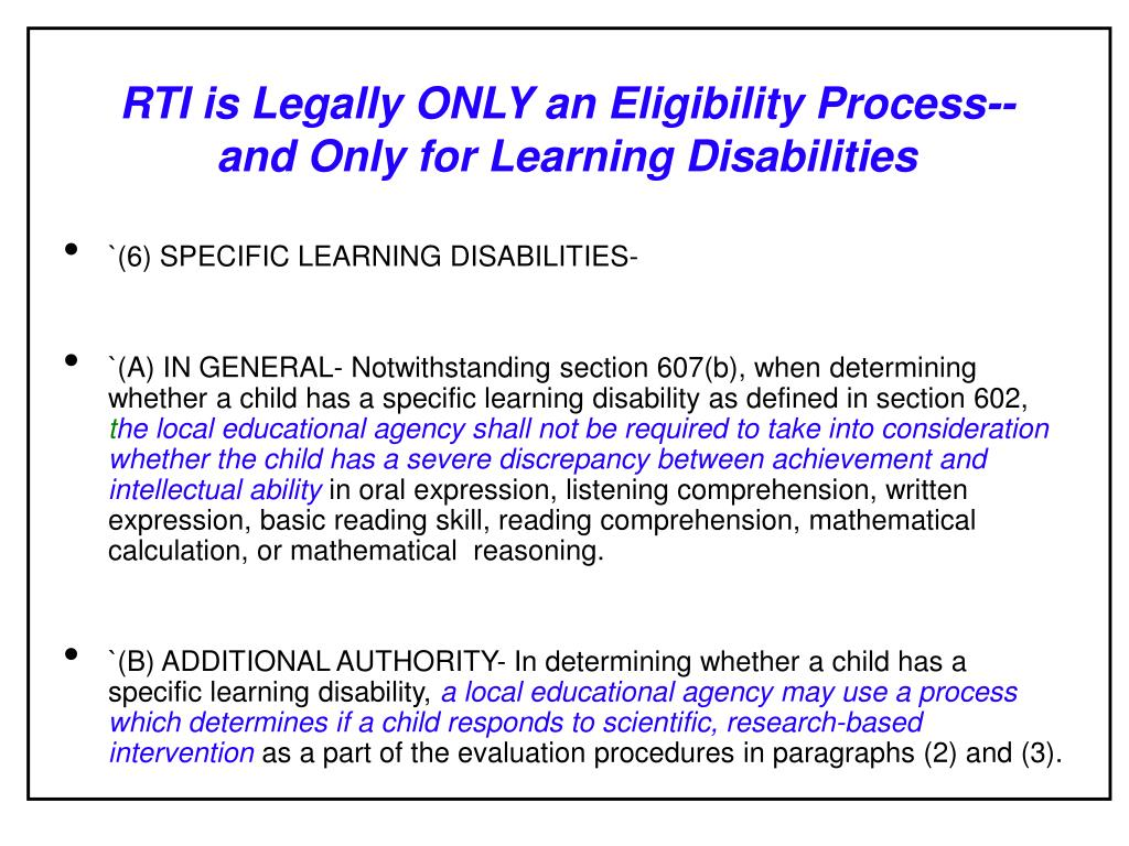 RTI is Legally ONLY an Eligibility Process--and Only for Learning Disabilities