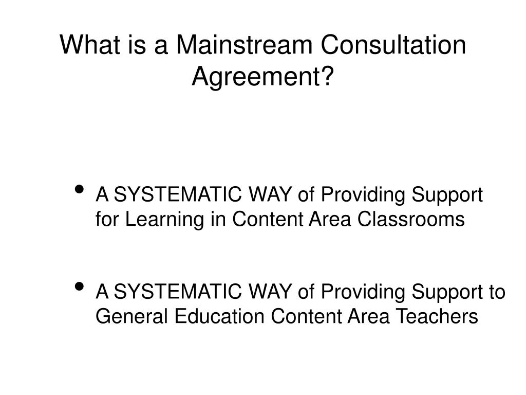 What is a Mainstream Consultation Agreement?