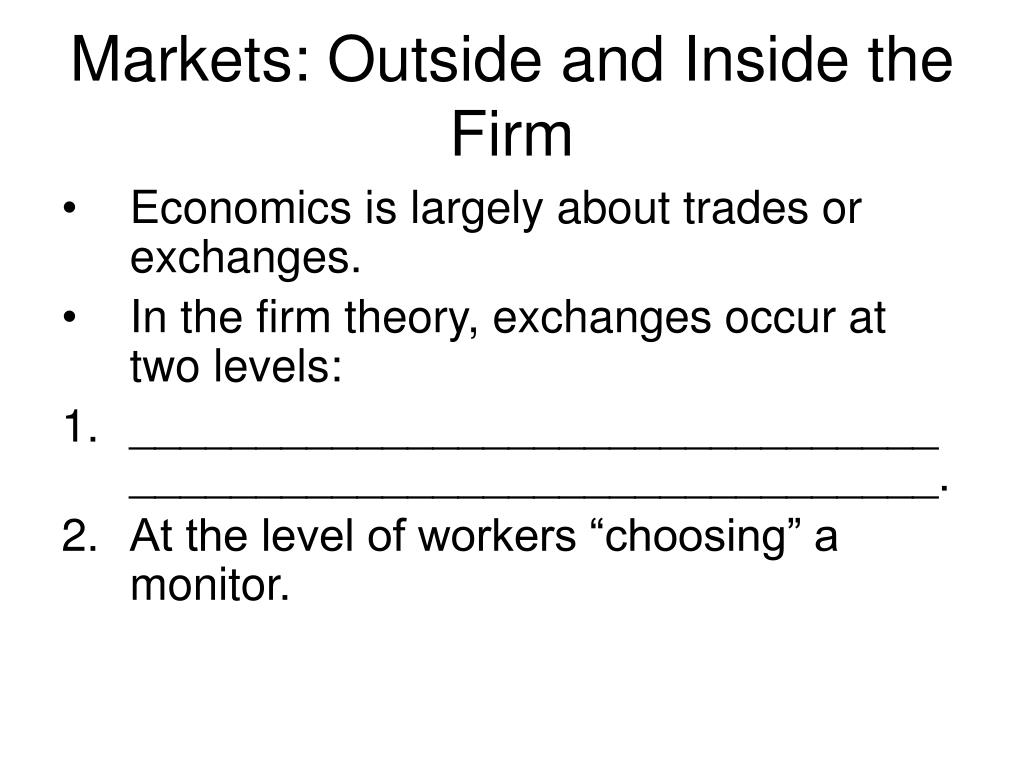 Markets: Outside and Inside the Firm