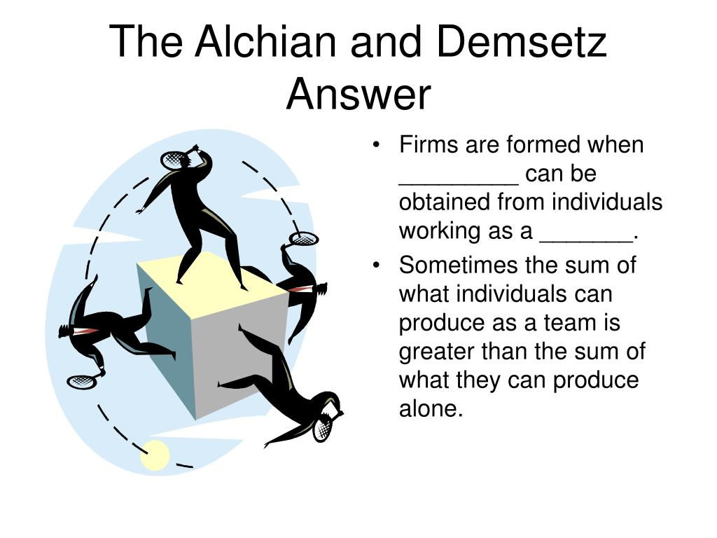 The Alchian and Demsetz Answer