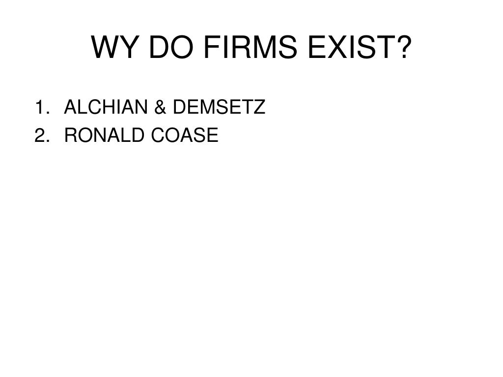 WY DO FIRMS EXIST?