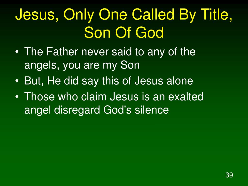 Jesus, Only One Called By Title, Son Of God