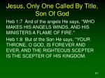 jesus only one called by title son of god41