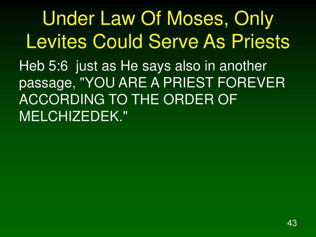 Under Law Of Moses, Only Levites Could Serve As Priests