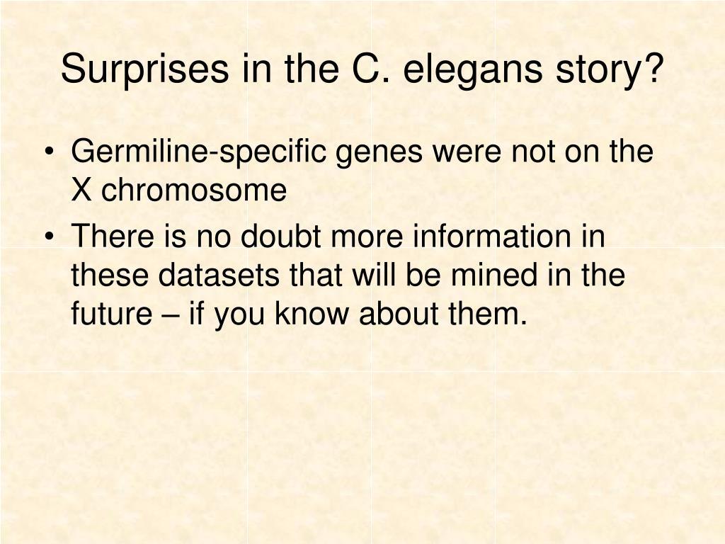 Surprises in the C. elegans story?