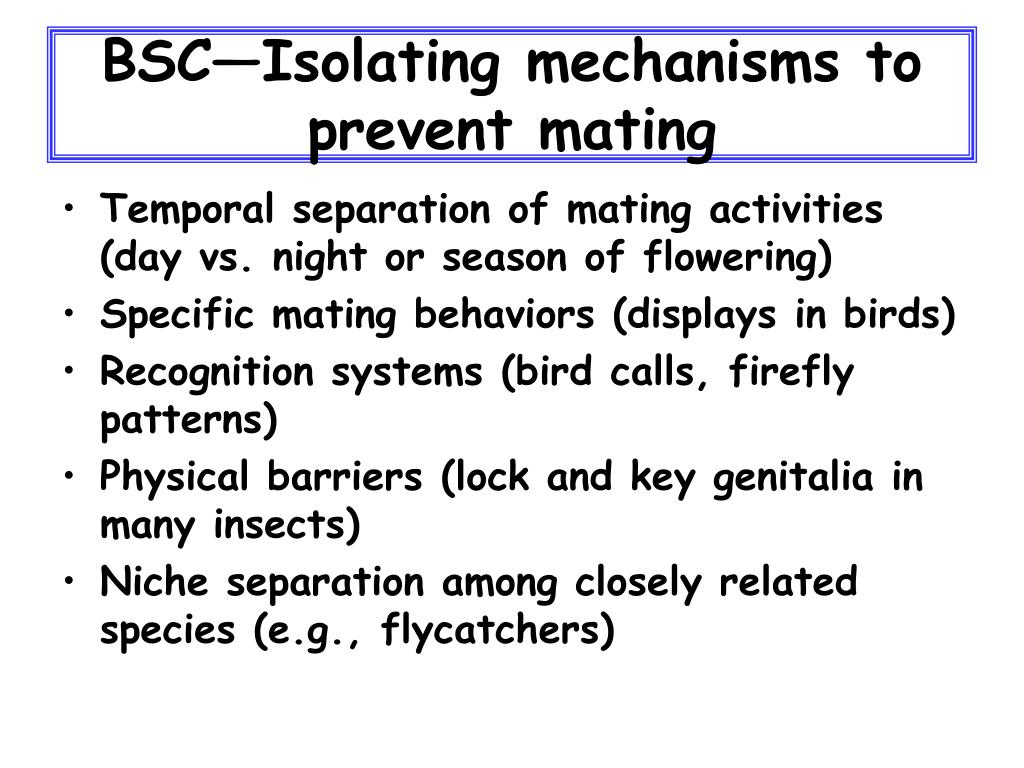 BSC—Isolating mechanisms to prevent mating
