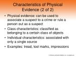 characteristics of physical evidence 2 of 2