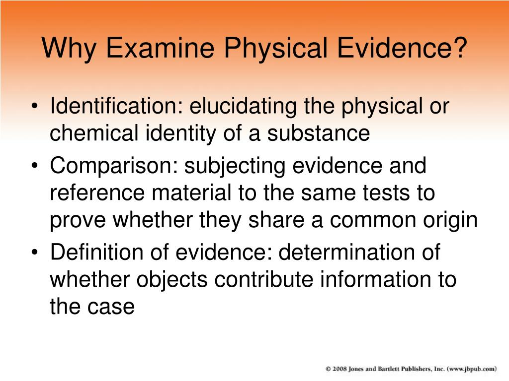 Why Examine Physical Evidence?