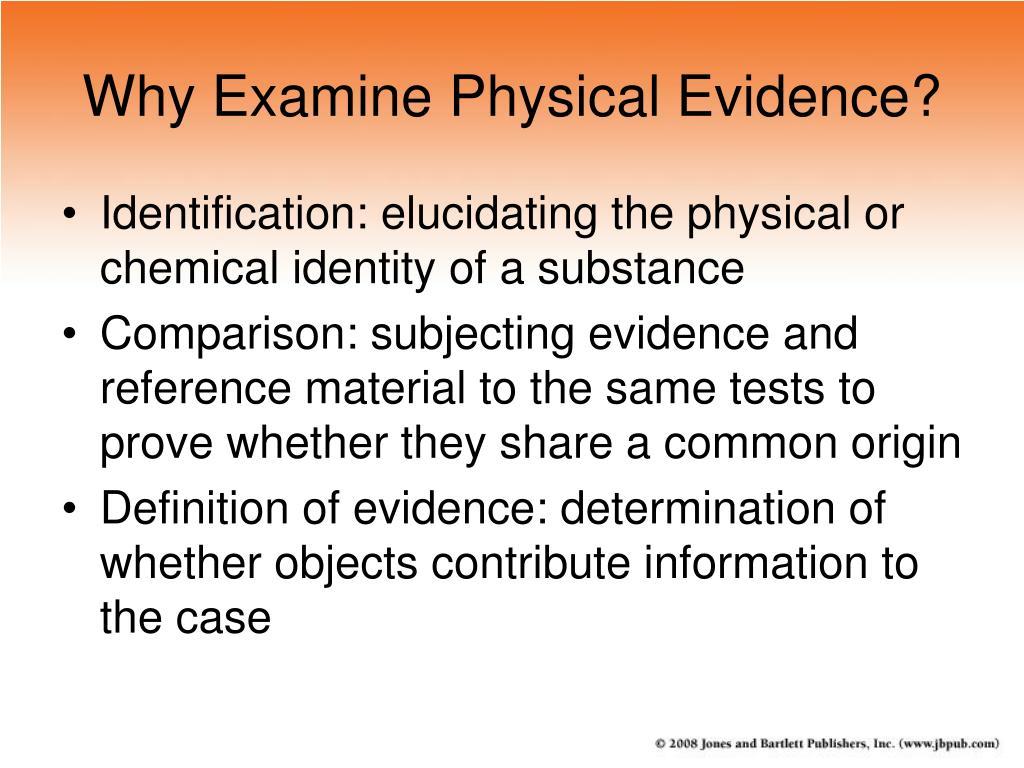 Why Examine Physical Evidence?