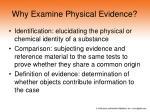 why examine physical evidence