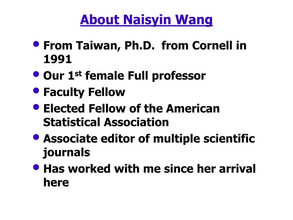 About Naisyin Wang