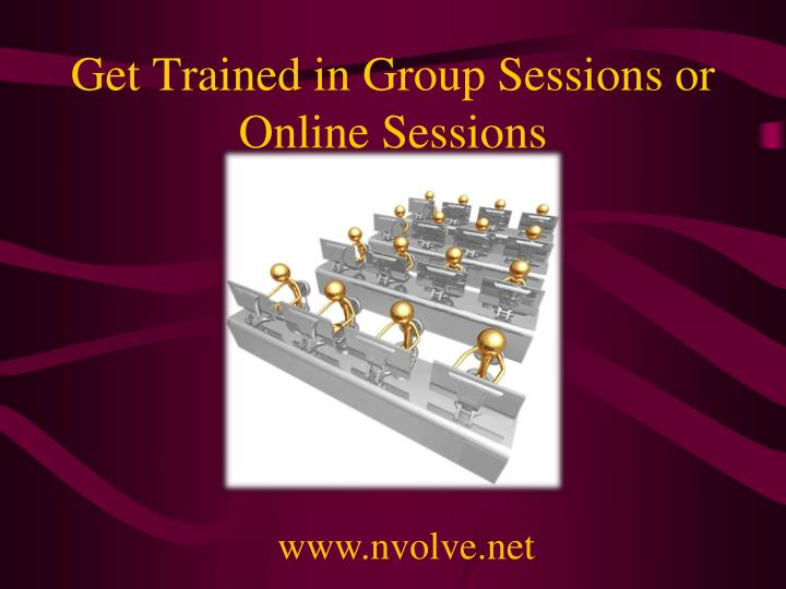 Get trained in group sessions or online sessions