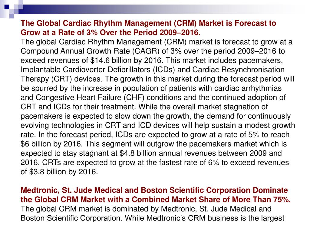 The Global Cardiac Rhythm Management (CRM) Market is Forecast to Grow at a Rate of 3% Over the Period 2009–2016.