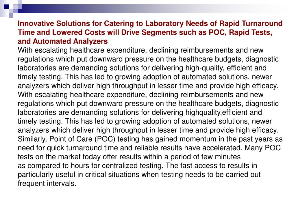 Innovative Solutions for Catering to Laboratory Needs of Rapid Turnaround Time and Lowered Costs will Drive Segments such as POC, Rapid Tests, and Automated Analyzers