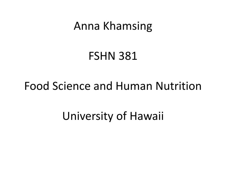 Anna khamsing fshn 381 food science and human nutrition university of hawaii