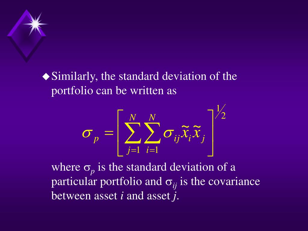 Similarly, the standard deviation of the portfolio can be written as