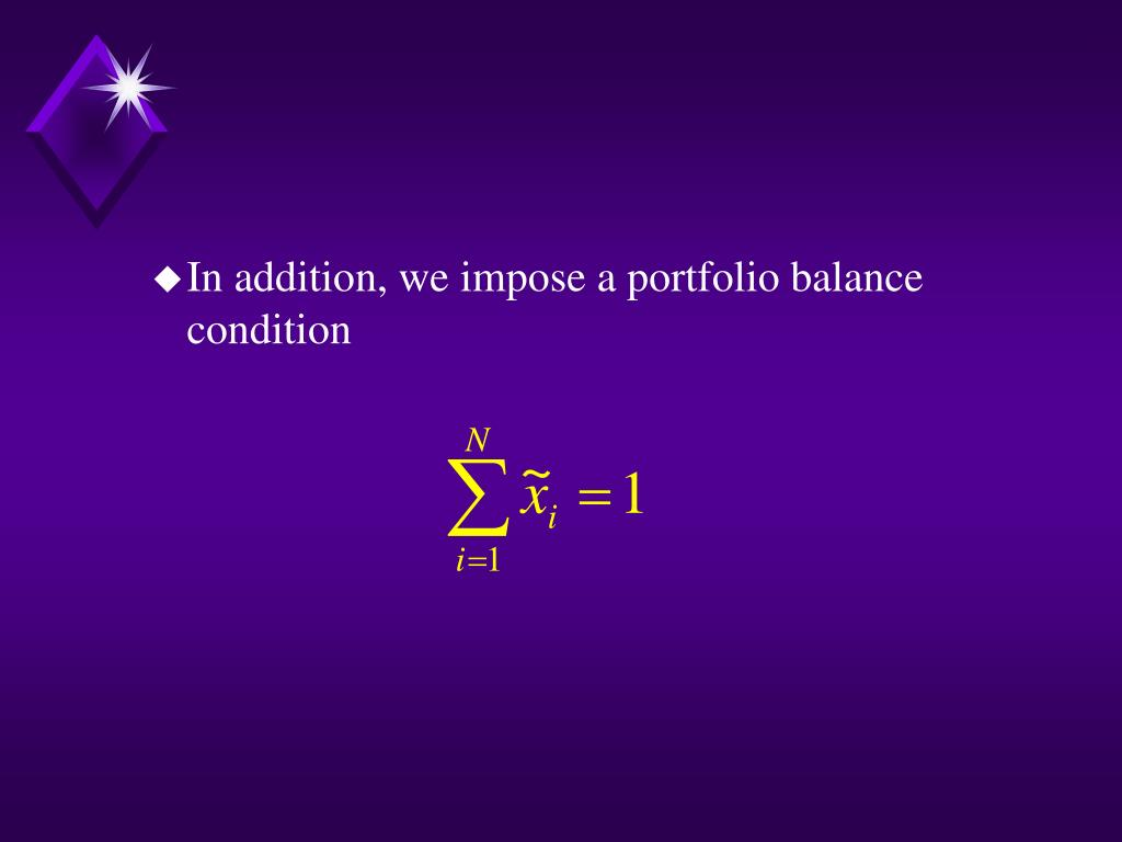 In addition, we impose a portfolio balance condition
