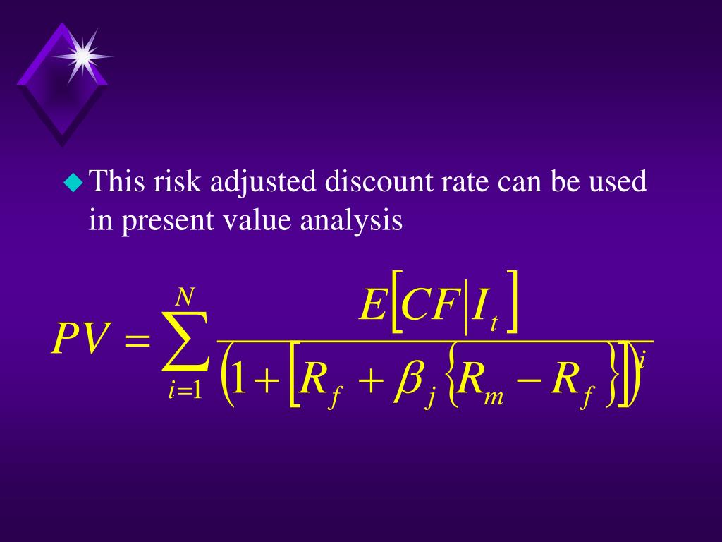 This risk adjusted discount rate can be used in present value analysis