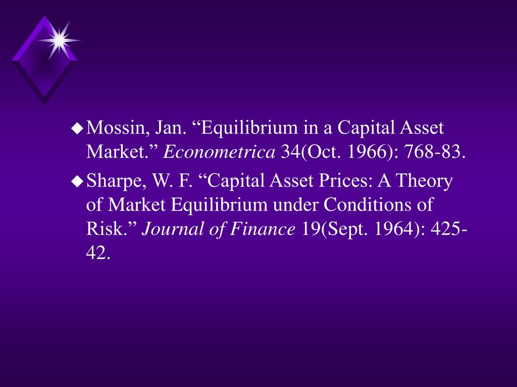 "Mossin, Jan. ""Equilibrium in a Capital Asset Market."""