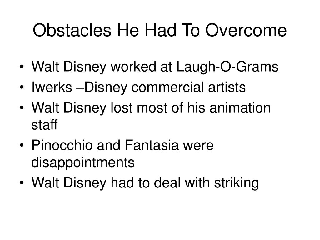 Obstacles He Had To Overcome