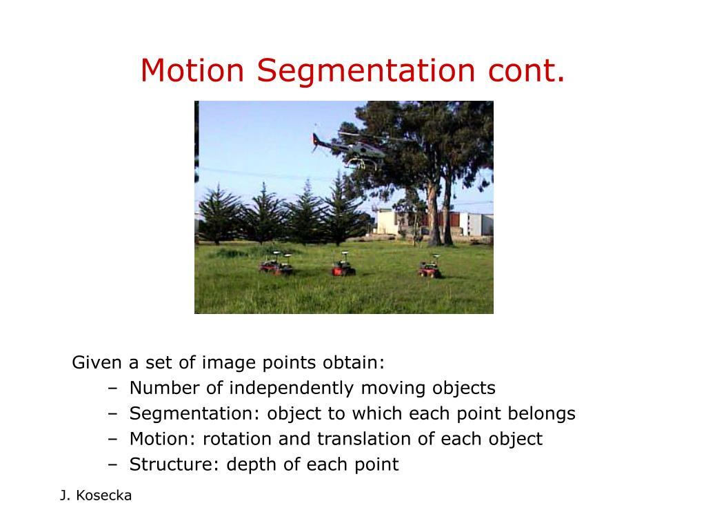 Motion Segmentation cont.