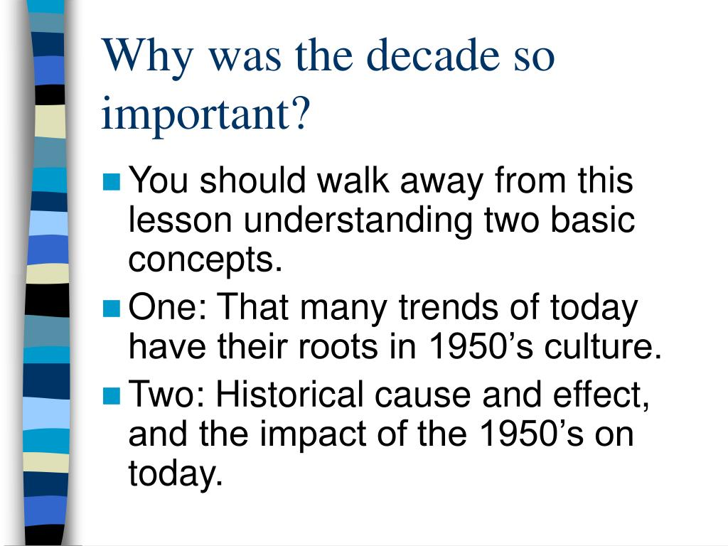 Why was the decade so important?