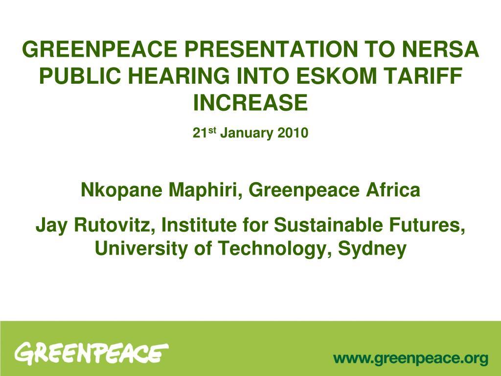 GREENPEACE PRESENTATION TO NERSA PUBLIC HEARING INTO ESKOM TARIFF INCREASE