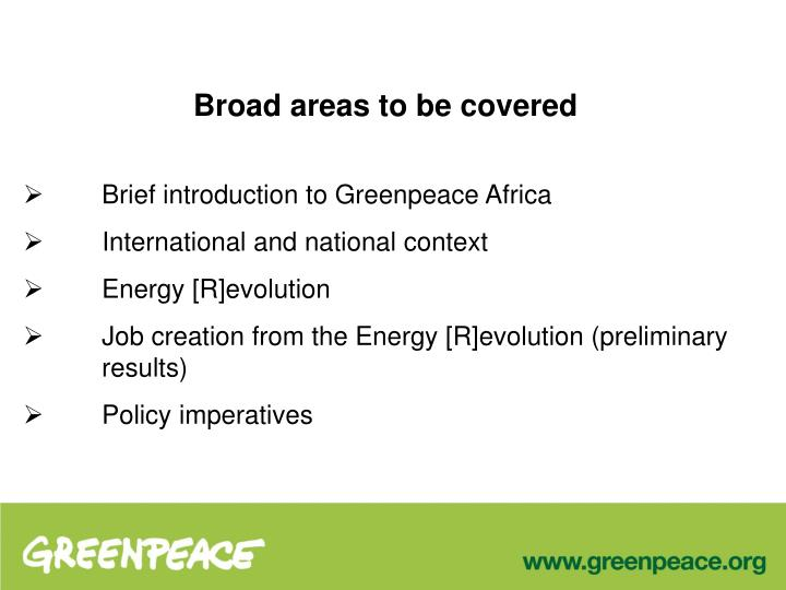 Broad areas to be covered