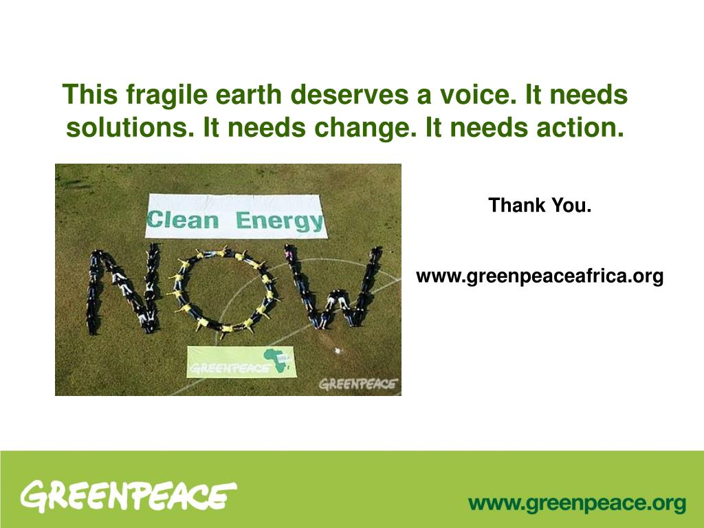 This fragile earth deserves a voice. It needs solutions. It needs change. It needs action.