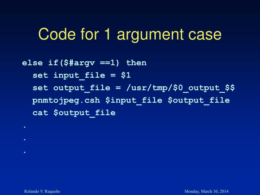 Code for 1 argument case