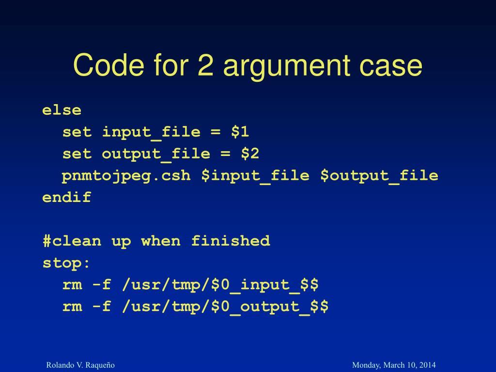 Code for 2 argument case
