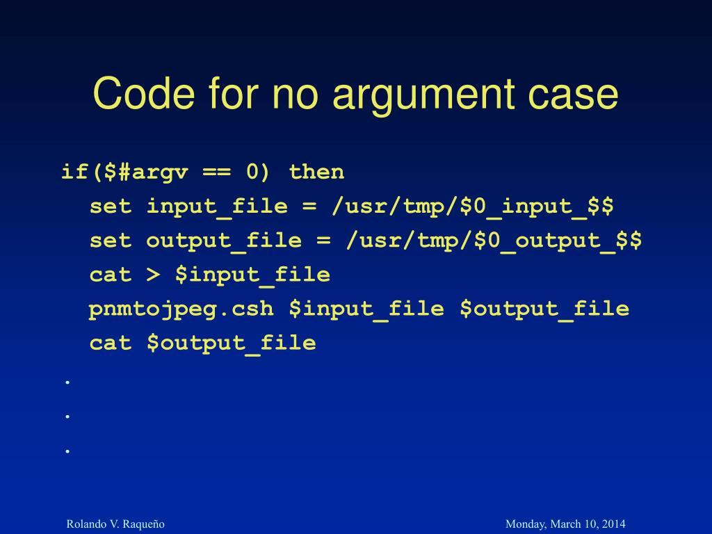 Code for no argument case