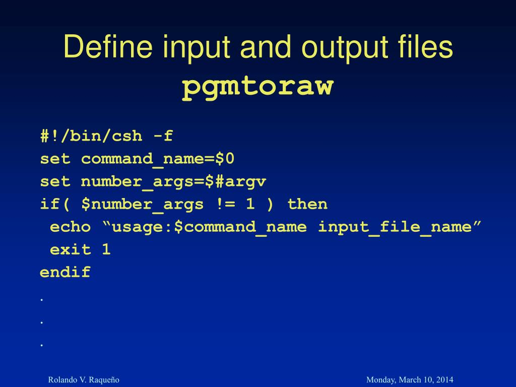 Define input and output files
