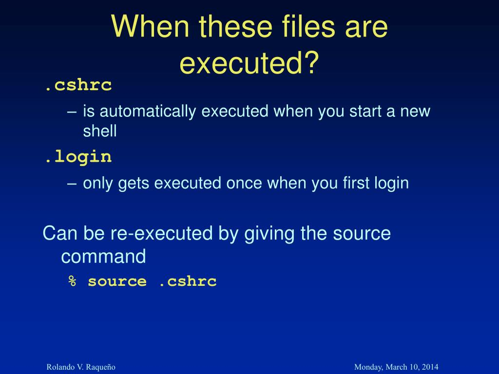 When these files are executed?