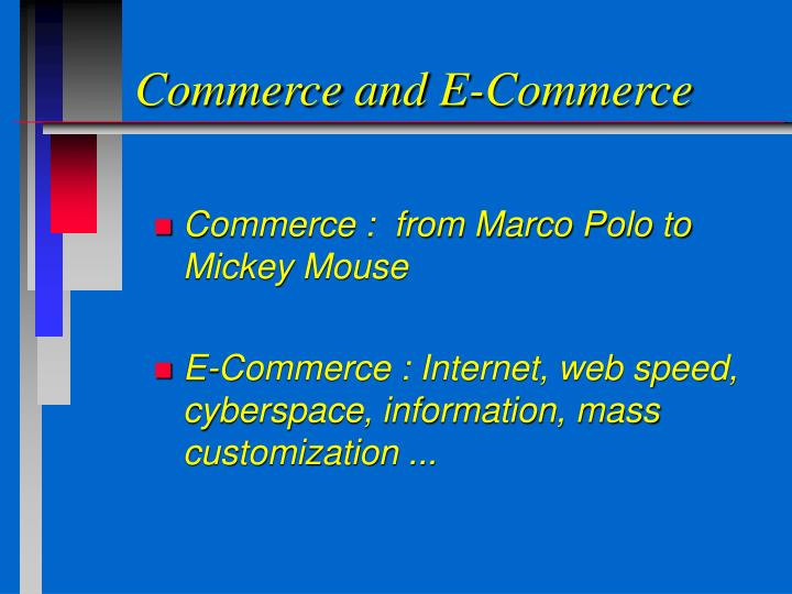 Commerce and e commerce