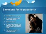5 reasons for its popularity