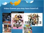 video games you may have heard of