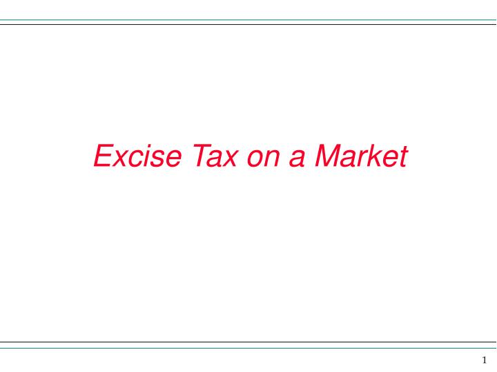 Excise tax on a market