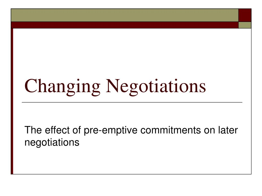 Changing Negotiations