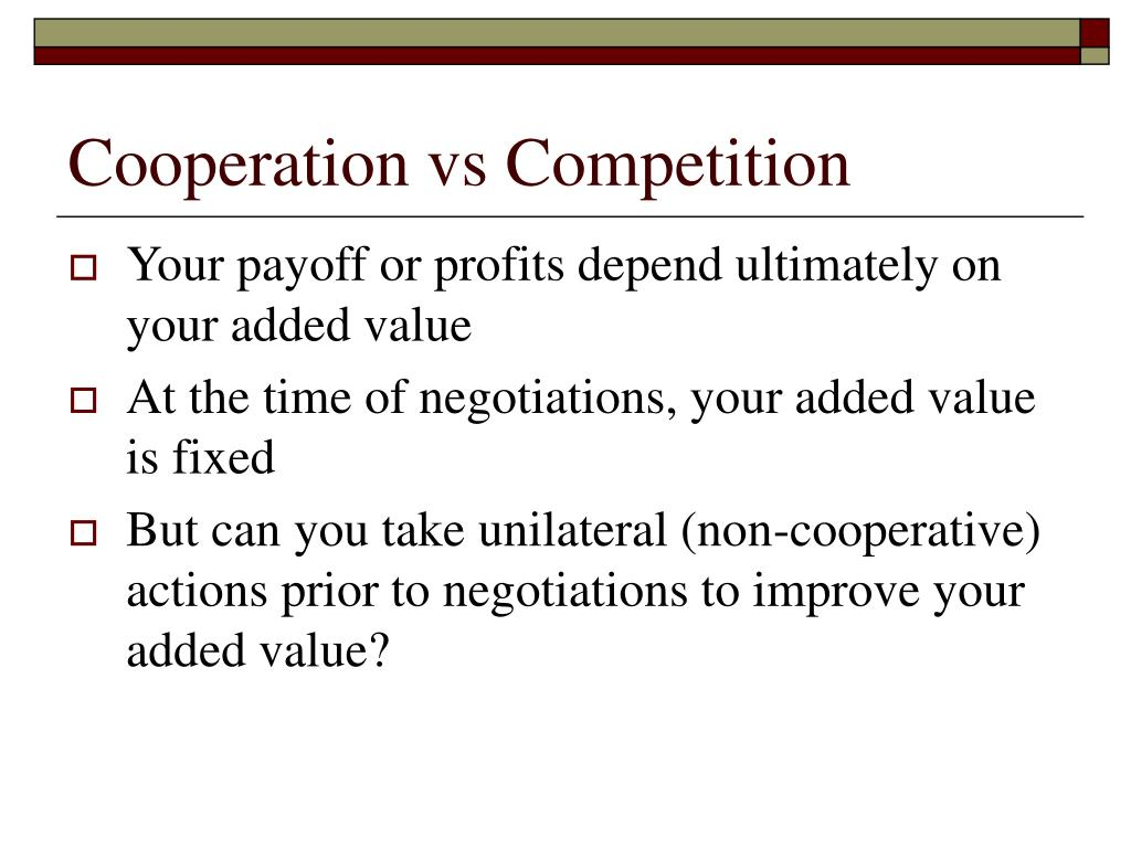 Cooperation vs Competition