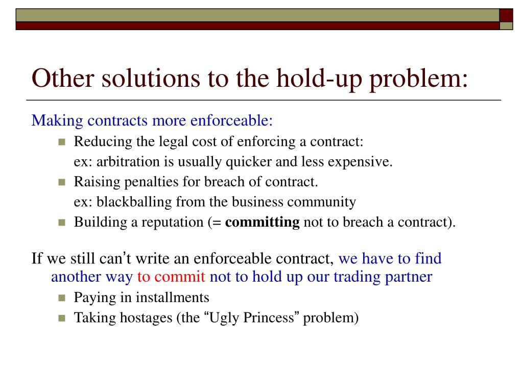 Other solutions to the hold-up problem: